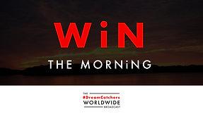 WiN THE MORNiNG   4.24.2020   #DreamCatchers WorldWide Broadcast
