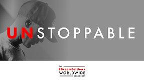 UNSTOPPABLE   5.14.2020   #DreamCatchers WorldWide Broadcast
