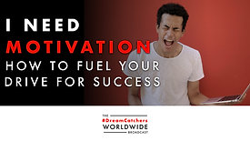 I NEED MOTIVATION: HOW TO FUEL YOUR DRIVE FOR SUCCESS IN 2020