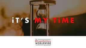 iT'S MY TiME   5.20.2020   #DreamCatchers WorldWide Broadcast