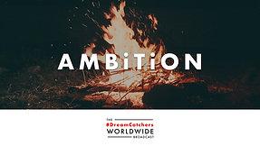 AMBiTiON   5.22.2020   #DreamCatchers WorldWide Broadcast