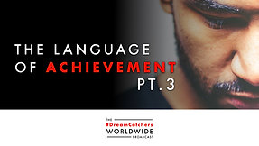 LANGUAGE OF ACHiEVEMENT | 8.5.2020 | #DreamCatchers WorldWide Broadcast