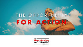 THE OPPORTUNiTY FOR ACTiON   5.15.2020   #DreamCatchers WorldWide Broadcast