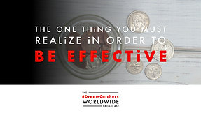THE ONE THiNG YOU MUST REALiZE iN ORDER TO BE EFFECTiVE | 6.18.2020 | #DreamCatchers WorldWide Broadcast