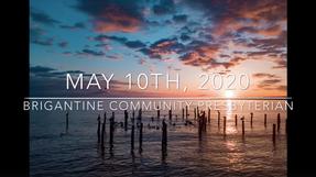 Sunday Sermon - May 10th, 2020