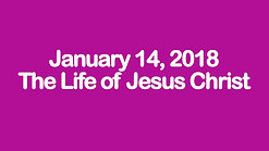 Pastor Briggs Winter Series: The Life of Jesus Christ
