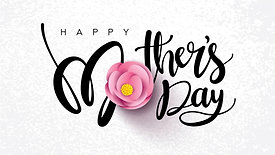 Mother's Day May 9, 2021