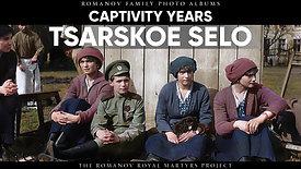 Captivity Years: Tsarskoe Selo