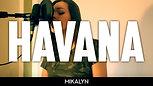 Havana (Camila Cabello) - Mikalyn cover