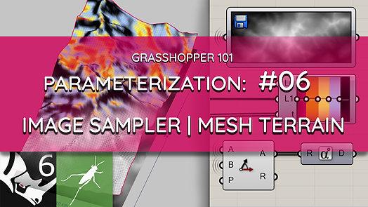 Grasshopper 101: Parameterization   #06 Mesh Terrain with a Heightmap   EXERCISE