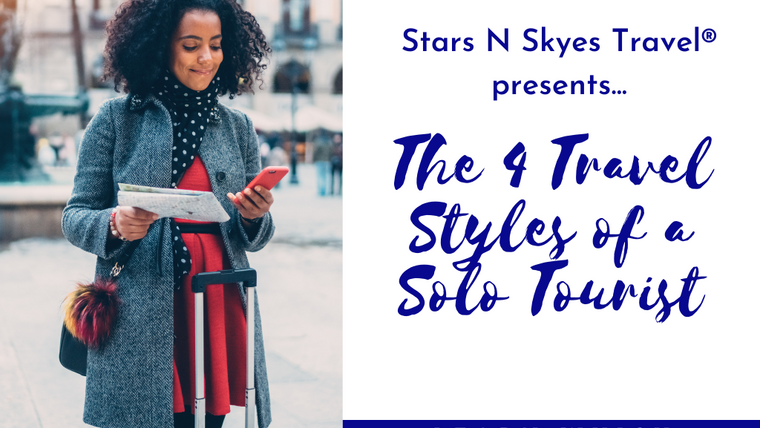 The 4 Travel Styles of a Solo Tourist