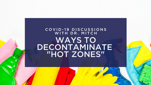 Ways to Decontaminate Hot Zones