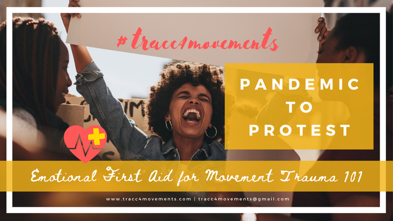 Pandemic to Protest: Emotional First Aid to Movement Trauma 101