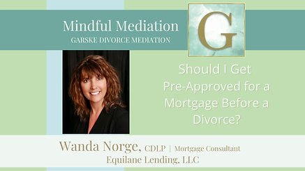 Should I Get Pre-Approved for a Mortgage Before A Divorce