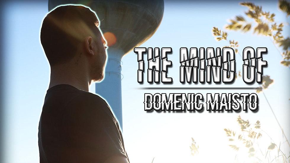 ''The Mind of Domenic Maisto'' - Documentary