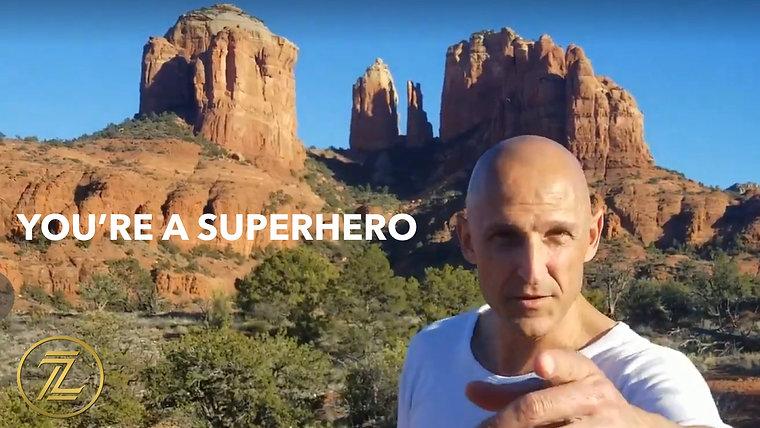 The 5 Keys To Unleashing Your Inner Superhero