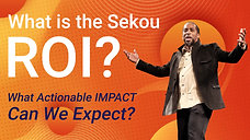 What's The R.O.I From Using Sekou?