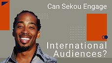 Can Sekou Engage International Audiences?