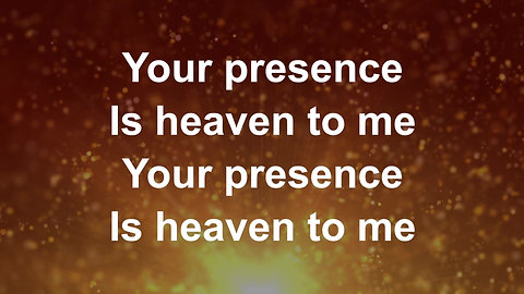 Your Presence Is Heaven (Preview)
