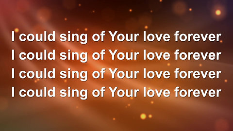 I Could Sing Of Your Love Forever (Preview)