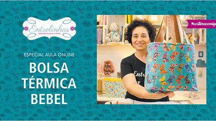 BOLSA TÉRMICA BEBEL | AULA AVULSA | R$47