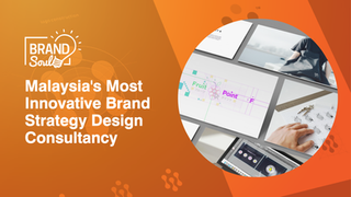 Brand Soul Malaysia - Most Innovative & Leading Brand Strategy Design Agency Based In Kuala Lumpur