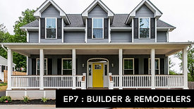 Home Show: Ep07: Builders & Remodelers