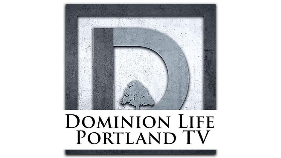 DOMINION LIFE PORTLAND TV