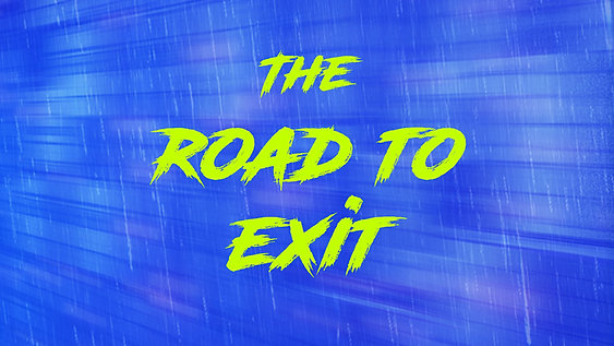 The Road to Exit