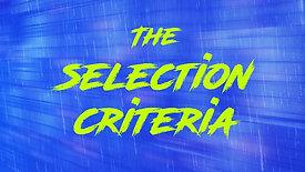 The Selection Criteria