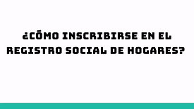¿Cómo inscribirse en el Registro Social de Hogares?