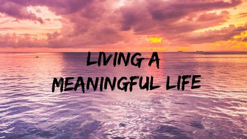 Living a Meaningful Life- Online College Course Lecture