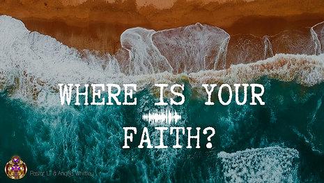 Where Is Your Faith?