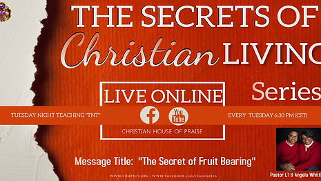 """Series:  The Secrets of Christian Living (Message Title:  """"The Secret to Fruit Bearing"""")"""""""