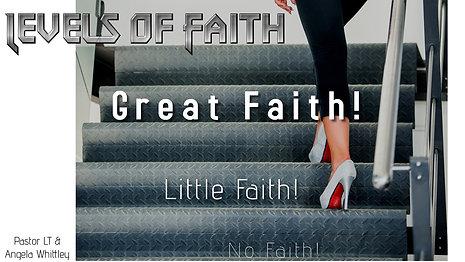 Levels of Faith- No Faith, Little Faith, Great Faith
