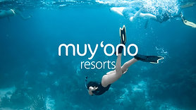 The Muy'Ono Experience - Muy'Ono Resorts