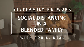 Advice: Social Distancing in a Blended Family