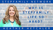 Why is Stepfamily Life So Hard