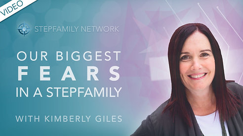 Our Biggest Fears in a Stepfamily