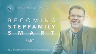 Becoming Stepfamily Smart (part 1)