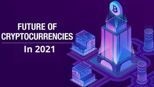 Future of Cryptocurrencies   2021