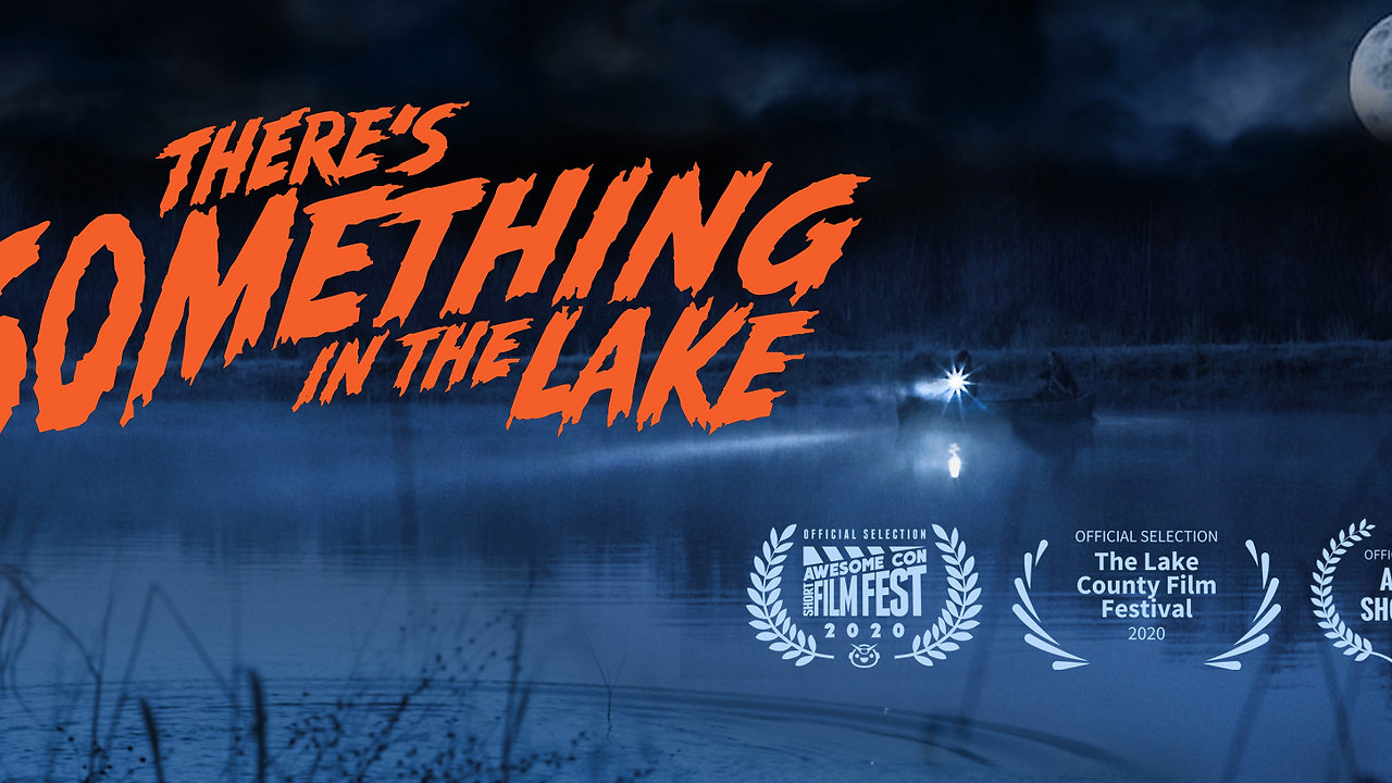 THERE'S SOMETHING IN THE LAKE short film trailer