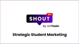 UniTaskr SHOUT: Student Nano-Influencer Marketing