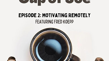 Episode  2: Motivating Remotely with Fred Koepp