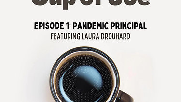 Episode 1: Pandemic Principal with Laura Drouhard