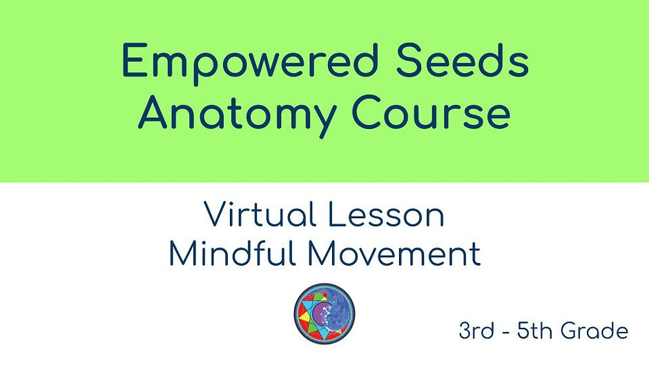 Empowered Seeds Virtual Mindful Movement