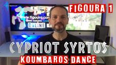 Cypriot Syrtos Figoura 1 - Koumbaros Dance