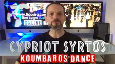 Cypriot Syrtos Basics - Koumbaros dance
