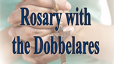 Rosary with the Dobbelares