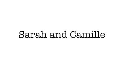 Sarah and Camille